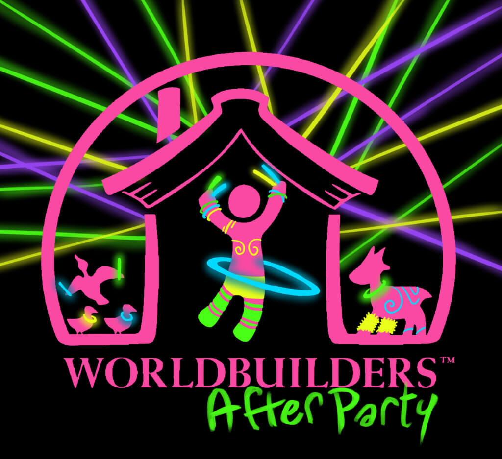 Ain't no Party like a Worldbuilders Party 'cause a Worldbuilders Party don't….